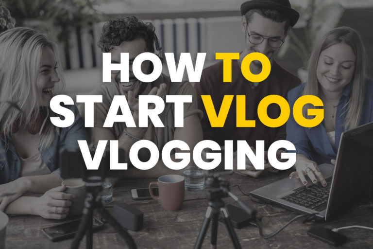How to Start a Vlog – A Beginner's Guide to Vlogging