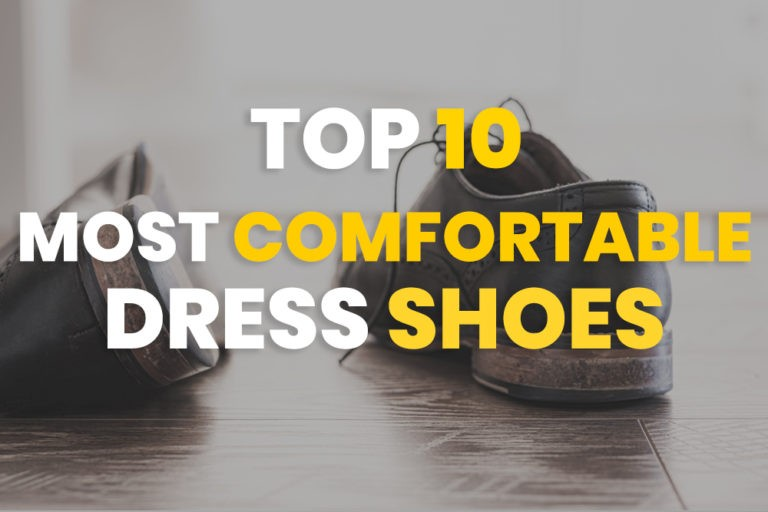 Most Comfortable Dress Shoes for Men (Ultimate Guide 2021)