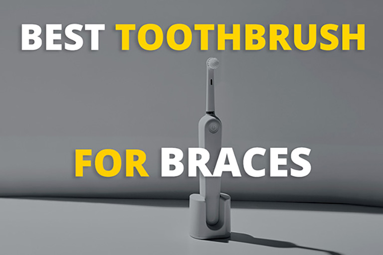 Best Toothbrush For Braces (Ultimate Guide 2020)