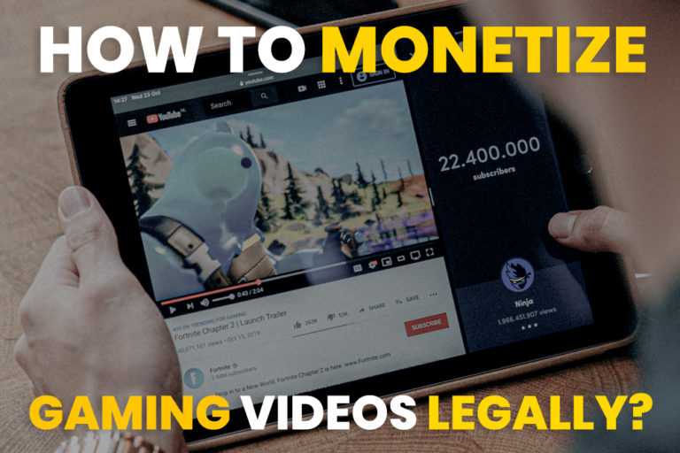 how to monetize gaming videos legally?