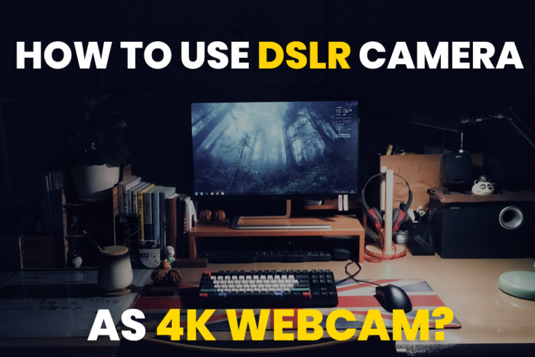 How to use your DSLR, GoPro or mirrorless camera as a 4k webcam