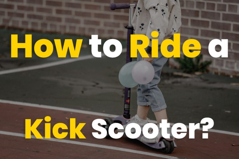 How to Ride a Kick Scooter?
